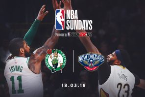 NBA Sundays : Boston Celtics @ New Orleans Pelicans