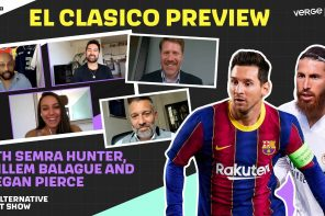 The Alternative Sport Show: El Clasico Special w/ Semra Hunter, Guillem Balague & Keegan Pierce